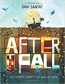 After the Fall How Humpty Dumpty Got Back Up Again Book