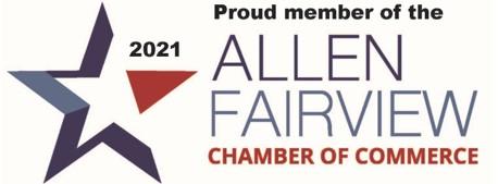 Proud Member of the Allen Fairview Chamber of Commerce 2021